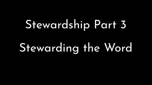 Stewardship Part 3 - Stewarding The Word