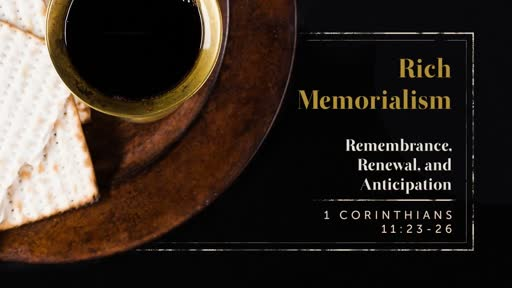Rich Memorialism: Remembrance, Renewal, and Anticipation