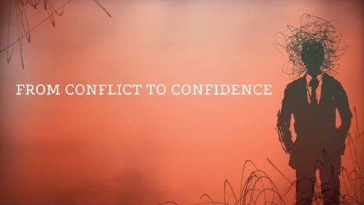 From Conflict to Confidence