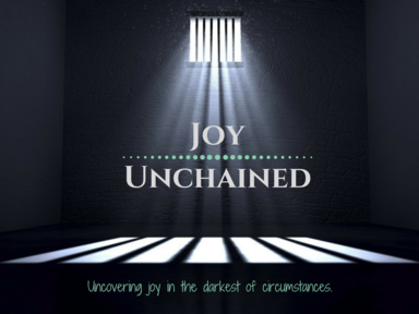 Joy Unchained Week #9