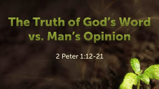 The Truth of God's Word vs. Man's Opinion