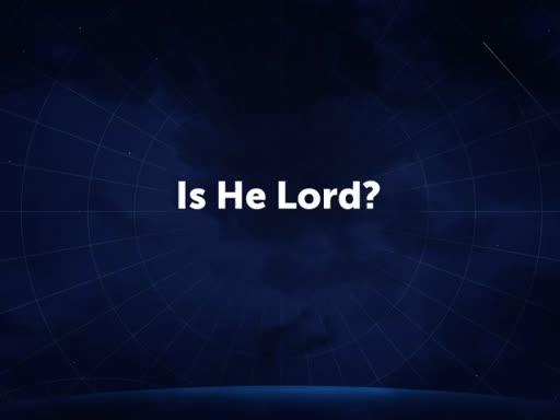 Is He Lord?