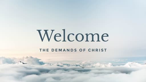 The Demands of Christ