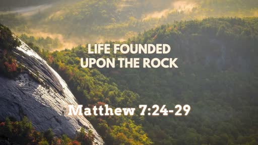 Life Founded Upon the Rock