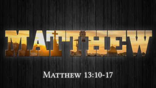Matthew 13:10-17