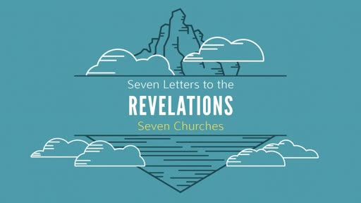 Revelations - Part 2: 7 Letters to the 7 Churches (the first three)