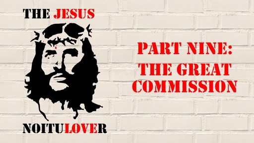 The Jesus Revolution: The Great Commission