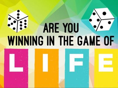 Are You Winning the Game of Life