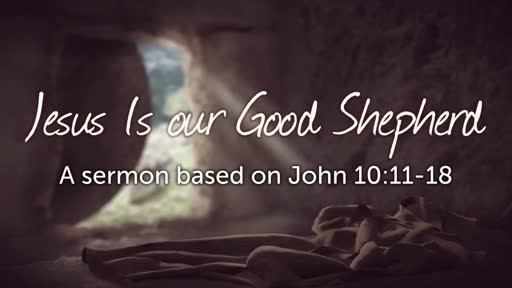 Jesus Is Our Good Shepherd