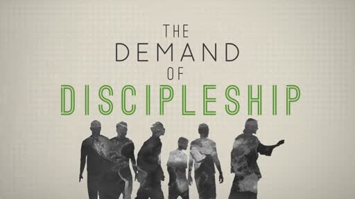 Part 1: The Demand of Discipleship