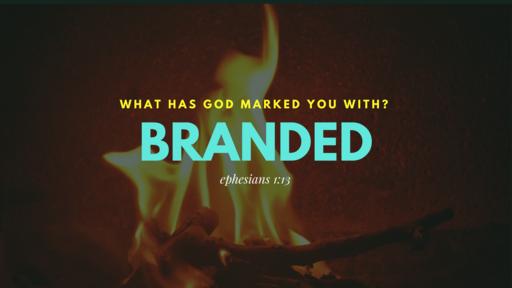 Branded - Pastor Luke Seymour - Sunday, 29th April 2018