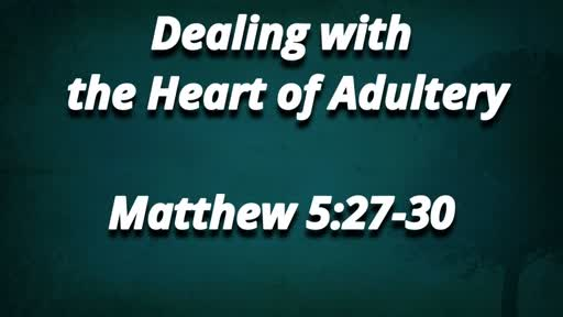 Dealing with the Heart of Adultery