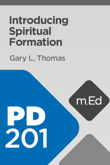 PD201 Introducing Spiritual Formation (Course Overview)