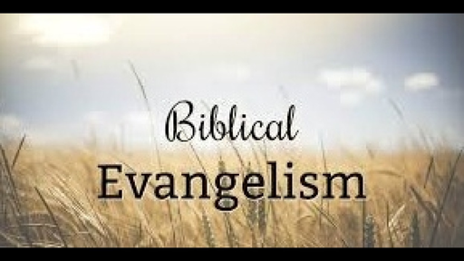 April 29, 2018 - A Biblical Approach to Evangelism