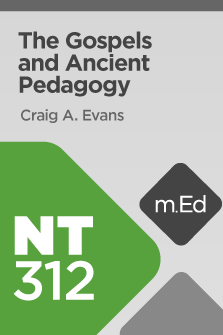 NT312 The Gospels and Ancient Pedagogy (Course Overview)