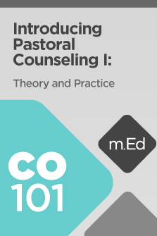CO101 Introducing Pastoral Counseling I: Theory and Practice (Course Overview)