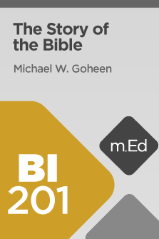 BI201 The Story of the Bible (Course Overview)