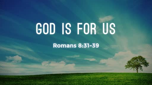 God Is For Us (April 29, 2018)