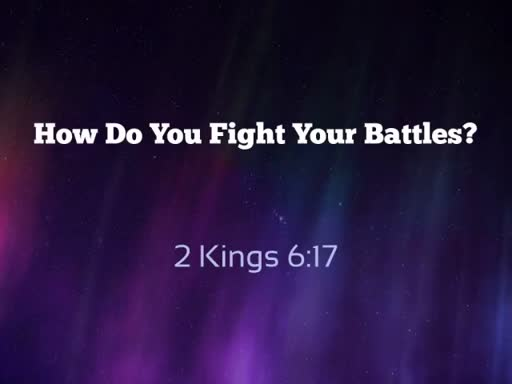 How Do You Fight Your Battles?