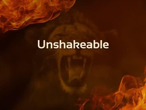Unshakeable Part II