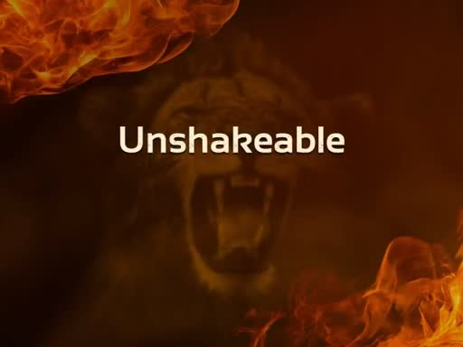 Unshakeable Part II