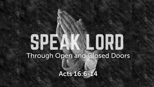 04/29/2018 Speak Lord: Open and Closed Doors