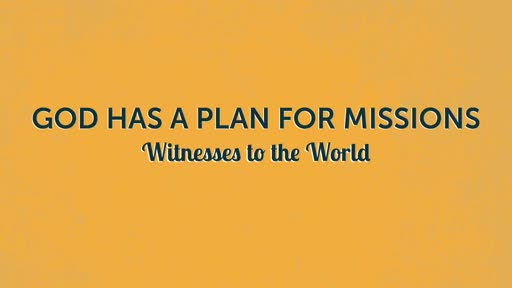God Has a Plan for Missions, April 29 2018