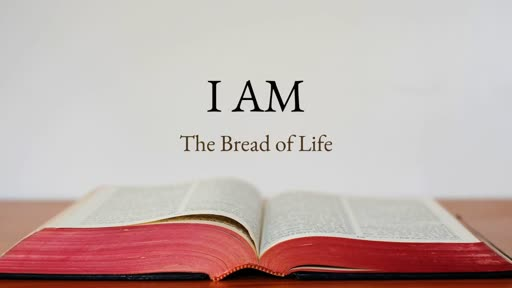 I Am..the Bread of LIfe