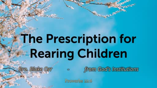 April 29, 2018 - The Prescription For Rearing Children
