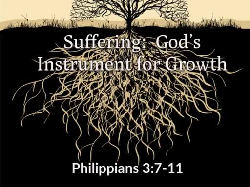 Suffering: God's Instrument for Growth