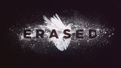 April 29, 2018 - 'Erased'- 1 Thessalonians 5.19-22 - Controlling the Spirit