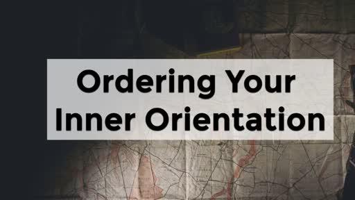 Ordering Your Inner Orientation