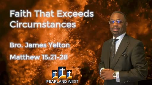 Faith That Exceeds Circumstances  (James Yelton 42918) AM
