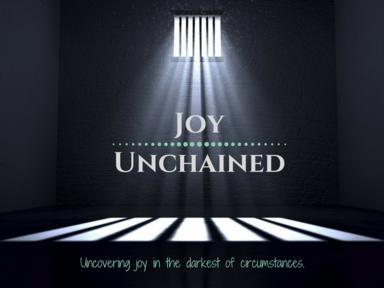 Joy Unchained Week #10