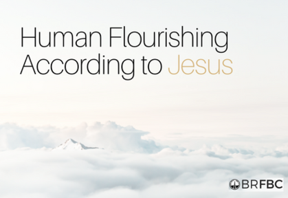 Matthew 6:5-13 | Human Flourishing | How to Ask God for Stuff