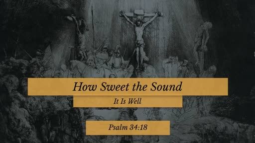 How Sweet the Sound - Part 4