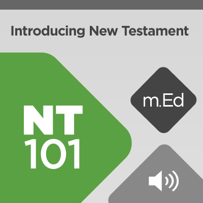 Mobile Ed: NT101 Introducing New Testament: Its Structure and Story (audio)