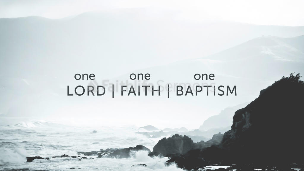 One Lord, One Faith, One Baptism large preview