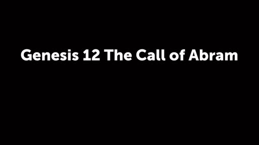 Genesis 12 The Call of Abram