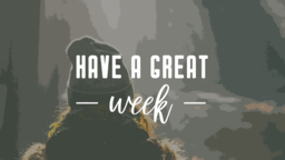 Here Am I have a great week! 16x9 PowerPoint Photoshop image
