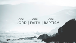 One Lord, Faith, Baptism 16x9 PowerPoint Photoshop image