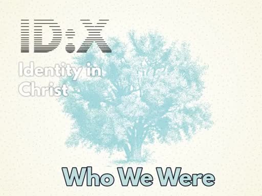 April 29 - ID:X 2 - Who We Were