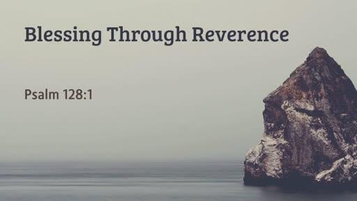 Blessing Through Reverence