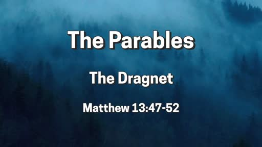 Parables: The Dragnet