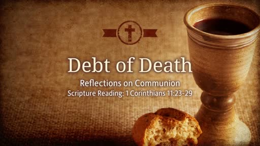 Debt of Death - Lord's Supper