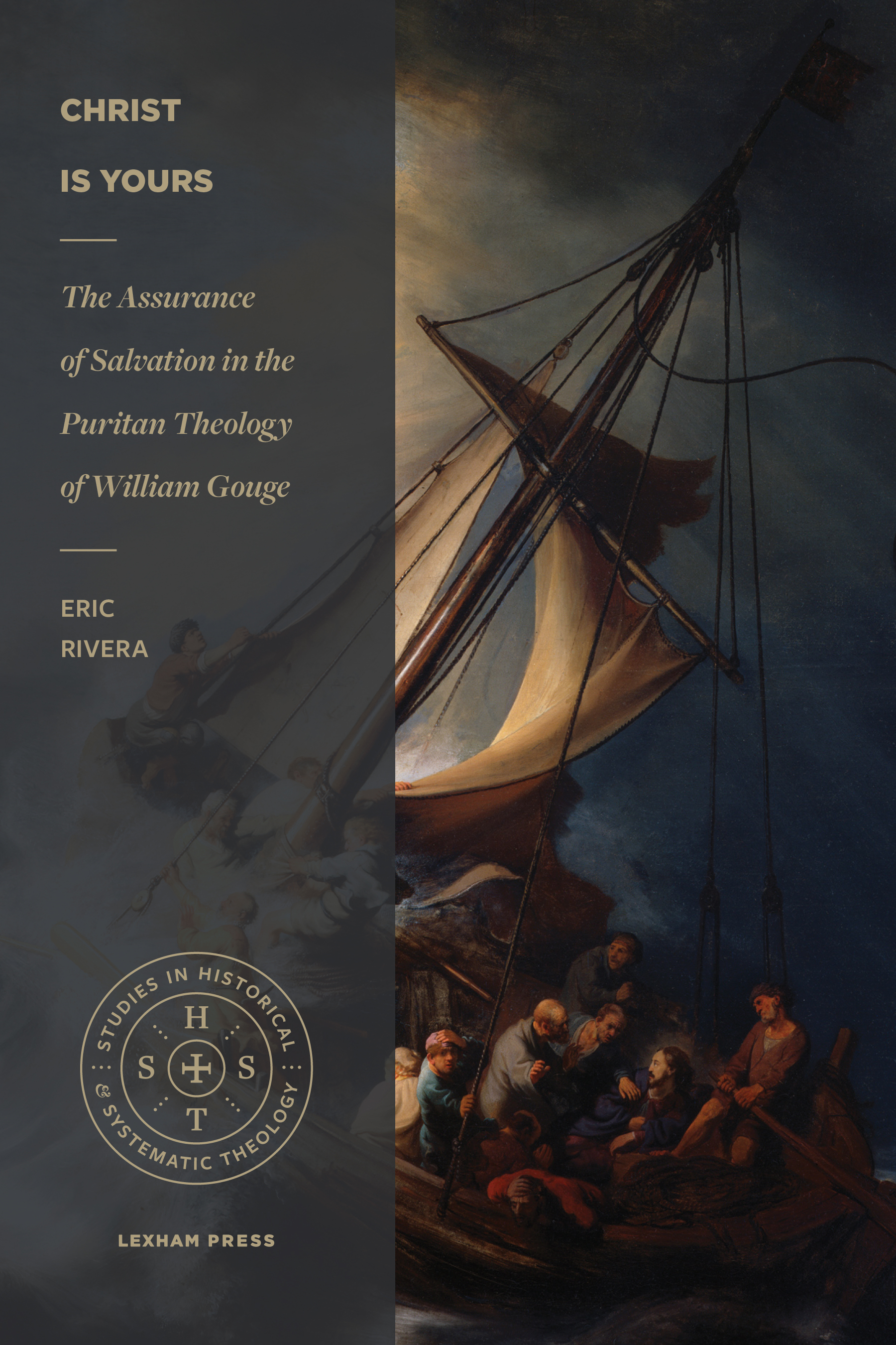 Christ Is Yours: The Assurance of Salvation in the Puritan Theology of William Gouge
