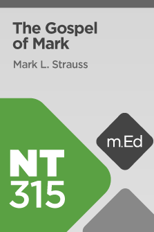NT315 Book Study: The Gospel of Mark (Course Overview)