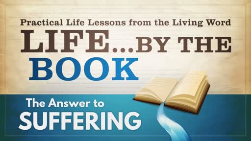 2018-05-02 WED (TM) - Life by the Book: #7 - The Answer to Suffering