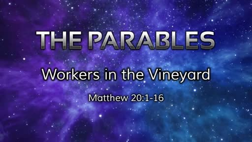 Parables: Workers in the Vineyard