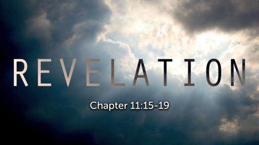 Revelation 11:15-19, Communion Service Colossians 1:13-15
